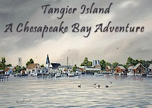 Tangier Island, A Chesapeake Bay Adventure